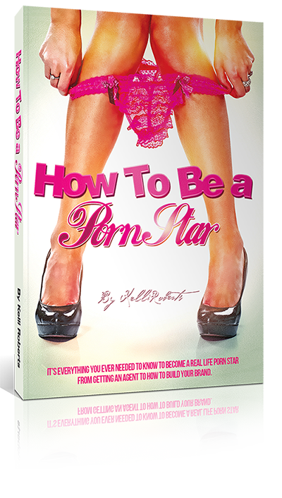 How to be a Porn Star by Kelli Roberts